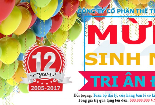 Mừng sinh nhật 12 năm thành lập công ty, tri ân  toàn bộ đại lý.